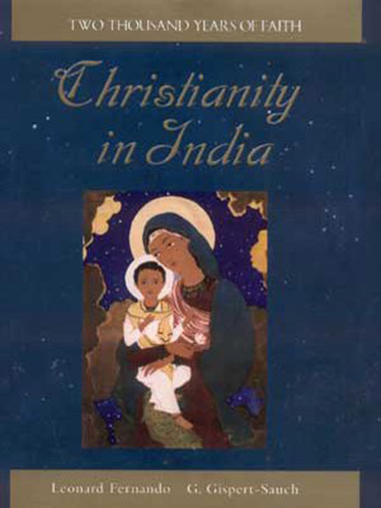Christianity in India: Two Thousand Years of Faith   Leonard Fernando and George Gispert-Sauch