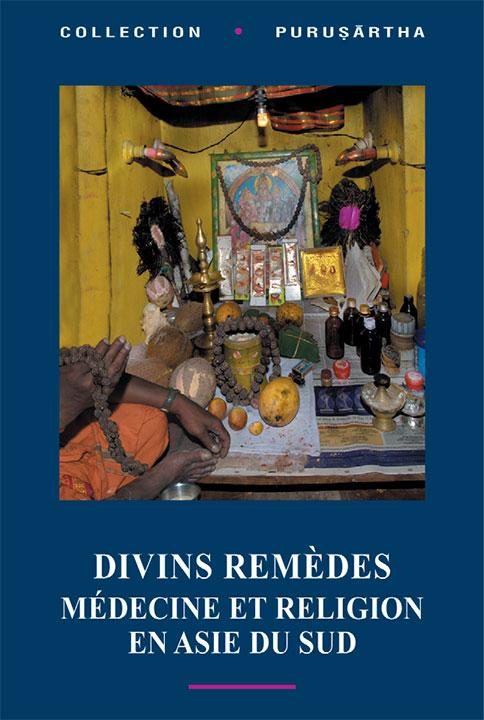 Divins remèdes: Médecine et religion en Asie du Sud | Ines G Županov et Caterina Guenzi