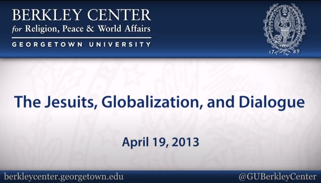 The Jesuits, Globalization, and Dialogue | José Casanova, Francis X Clooney, Barbara Ganson, John O'Malley and Antoni Ucerler