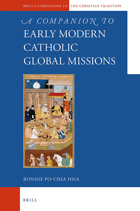 A Companion to the Early Modern Catholic Global Missions | Ronnie Po-Chia Hsia (editor)