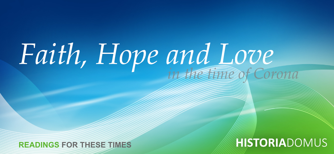 Faith, Hope and Love in the Time of Corona | Readings for these times