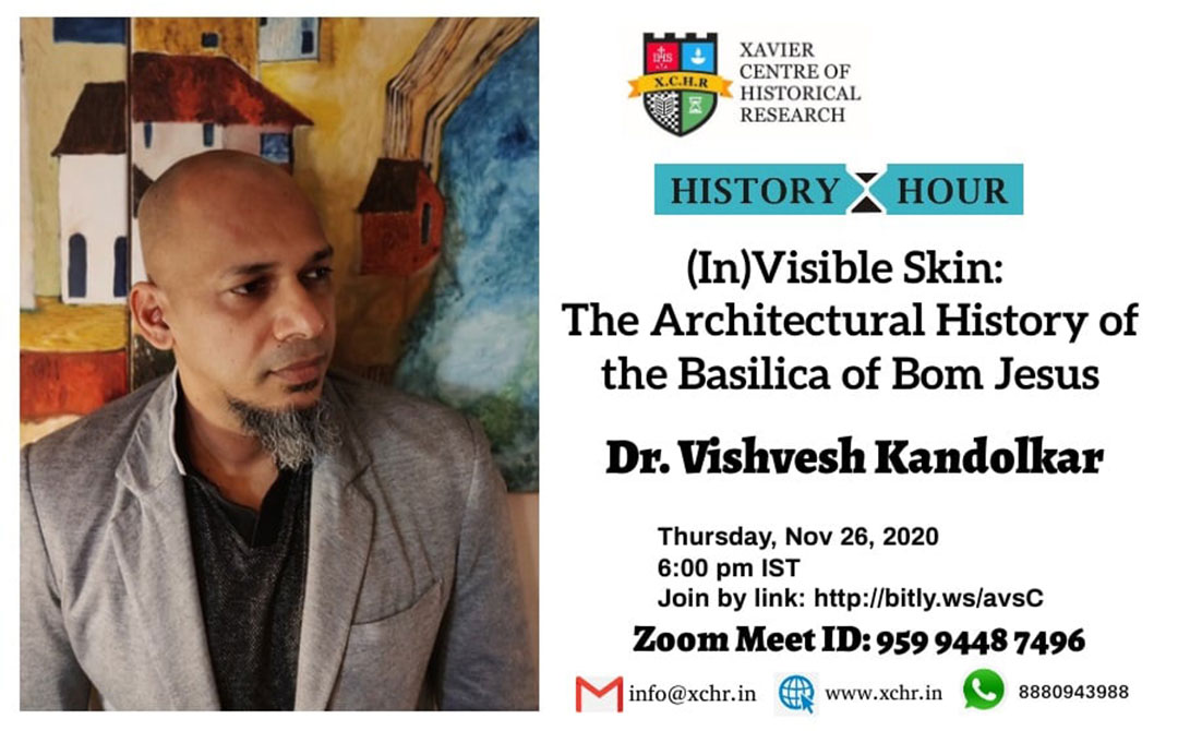(In)Visible Skin: The Architectural History of the Basilica of Bom Jesus | Vishvesh Kandolkar | 26 November 2020
