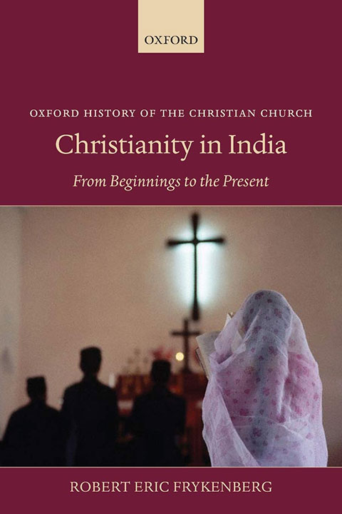 Christianity in India: From Beginnings to the Present | Robert Eric Frykenberg