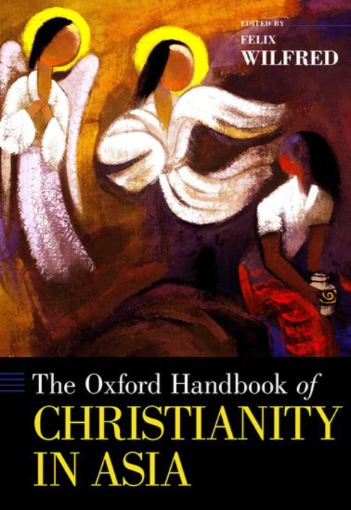 The Oxford Handbook of Christianity in Asia | Felix Wilfred (editor)