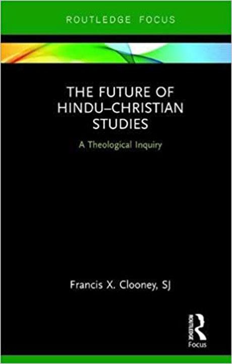 The Future of Hindu-Christian Studies | Francis X Clooney SJ