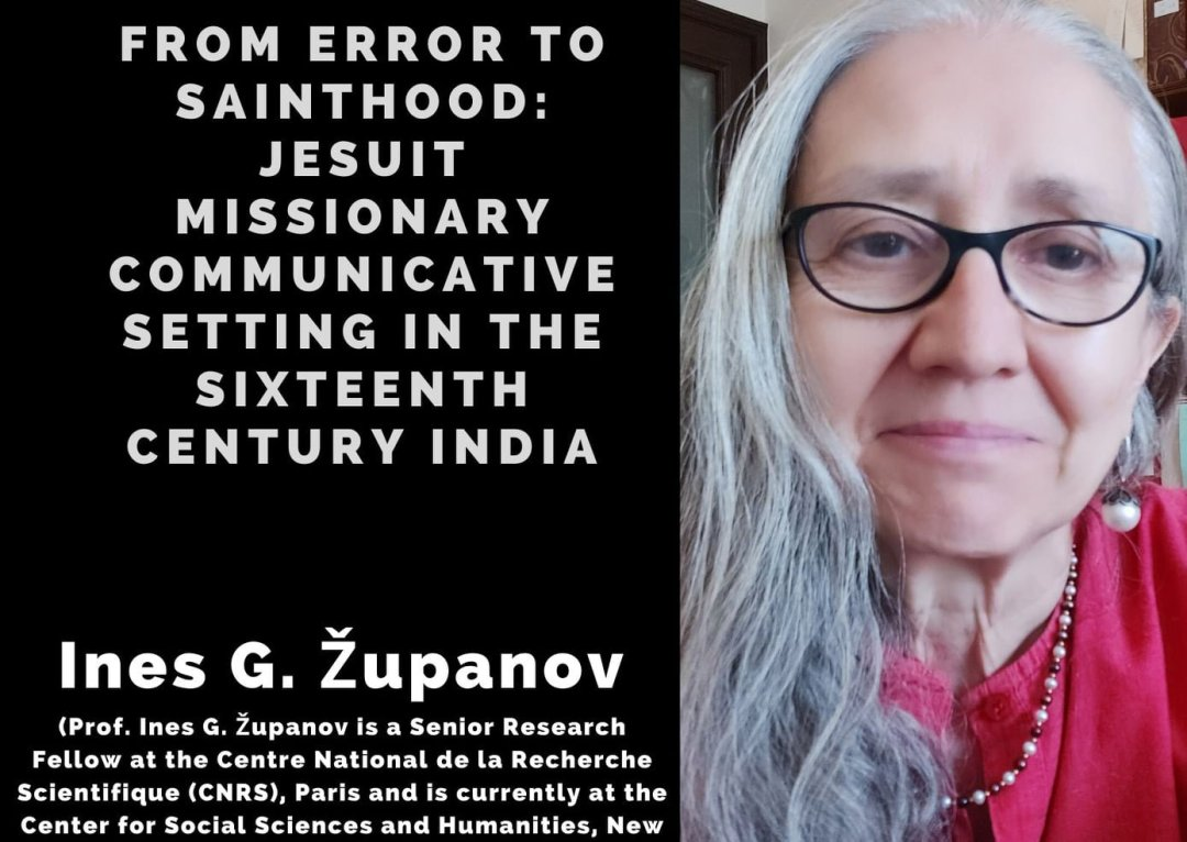 From Error to Sainthood: Jesuit Missionary Communicative Setting in the Sixteenth Century India | Ines G Županov
