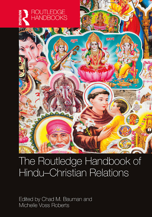 The Routledge Handbook of Hindu-Christian Relations | Chad M Bauman and Michelle Voss Roberts