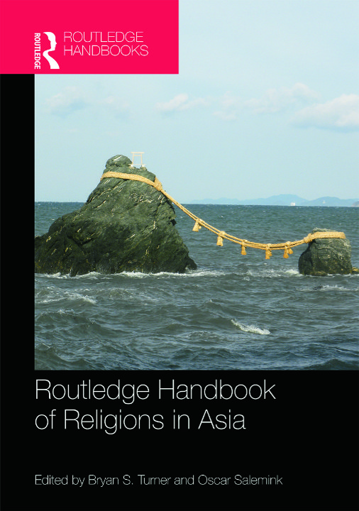 Routledge Handbook of Religions in Asia | Bryan S. Turner and Oscar Salemink