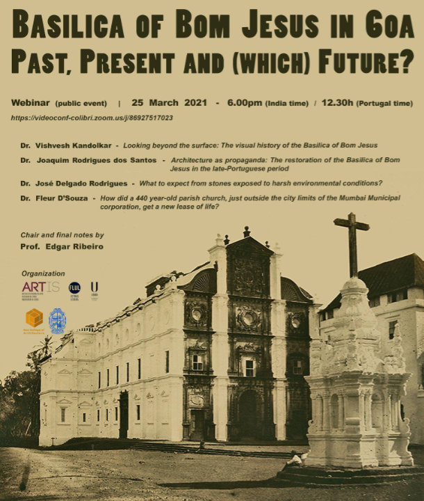 Basilica of Bom Jesus in Goa. Past, present and (which) future? Vishvesh Kandolkar, Joaquim Rodrigues dos Santos, José Delgado Rodrigues, Fleur D'Souza, Edgar Ribeiro 25 March 2021