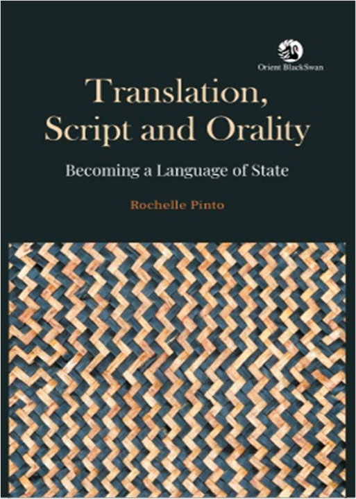 Translation, Script and Orality: Becoming a Language of State | Rochelle Pinto